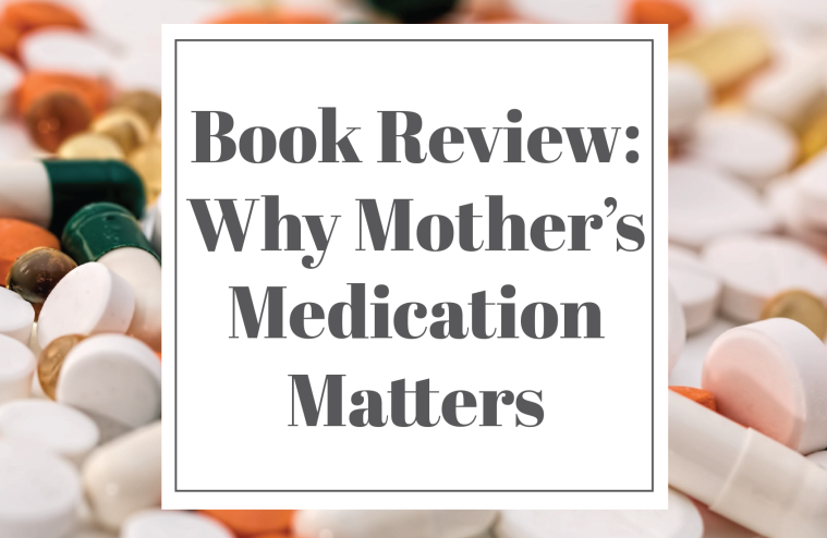 Why mothers medication matters review by Oxytocin and other stories